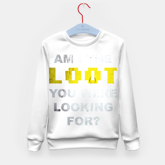 Thumbnail image of Am I the loot you were looking for? Kid's sweater, Live Heroes