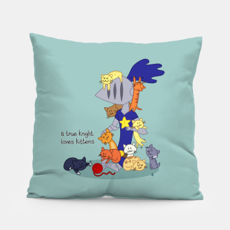 Thumbnail image of A True Knight Loves Kittens - Ernest the Knight Pillow, Live Heroes