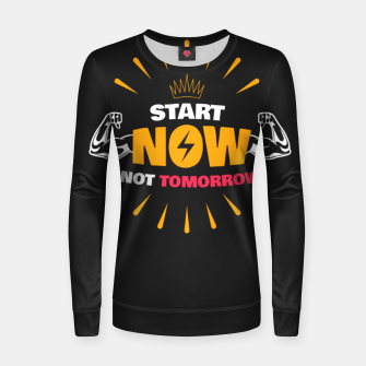 Thumbnail image of START NOW NOT TOMORROC Women sweater, Live Heroes