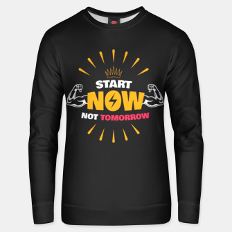 Thumbnail image of START NOW NOT TOMORROW  Unisex sweater, Live Heroes