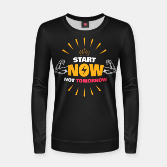 Thumbnail image of START NOW NOT TOMORROW  Women sweater, Live Heroes