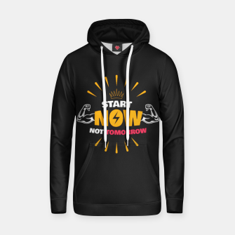 Thumbnail image of START NOW NOT TOMORROW  Hoodie, Live Heroes