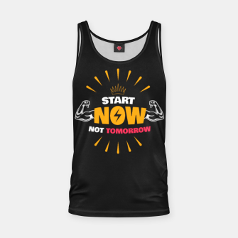 Thumbnail image of START NOW NOT TOMORROW  Tank Top, Live Heroes