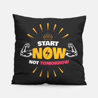 Thumbnail image of START NOW NOT TOMORROW  Pillow, Live Heroes