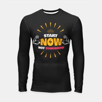 Thumbnail image of START NOW NOT TOMORROW  Longsleeve rashguard , Live Heroes