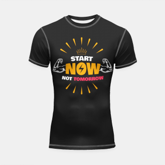 Thumbnail image of START NOW NOT TOMORROW  Shortsleeve rashguard, Live Heroes
