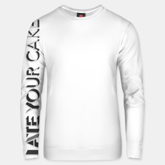 Thumbnail image of I ate your cake  Unisex sweater, Live Heroes