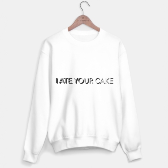 Thumbnail image of I ate your cake  Sweater regular, Live Heroes