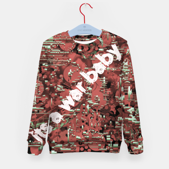 Thumbnail image of Its a war baby  Kid's sweater, Live Heroes