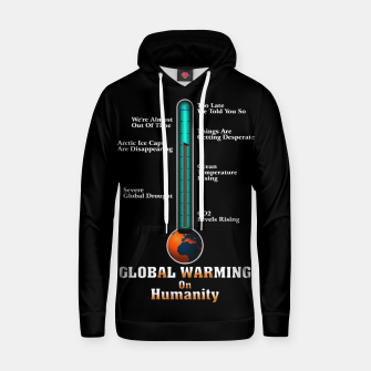 Thumbnail image of Global Warming A War On Humanity Hoodie, Live Heroes