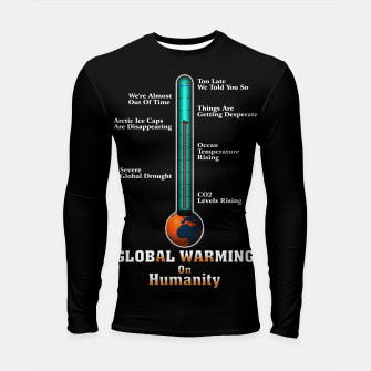 Thumbnail image of Global Warming A War On Humanity Longsleeve rashguard , Live Heroes
