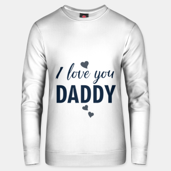 I love you DADDY typographic print for all loving fathers Unisex sweater thumbnail image