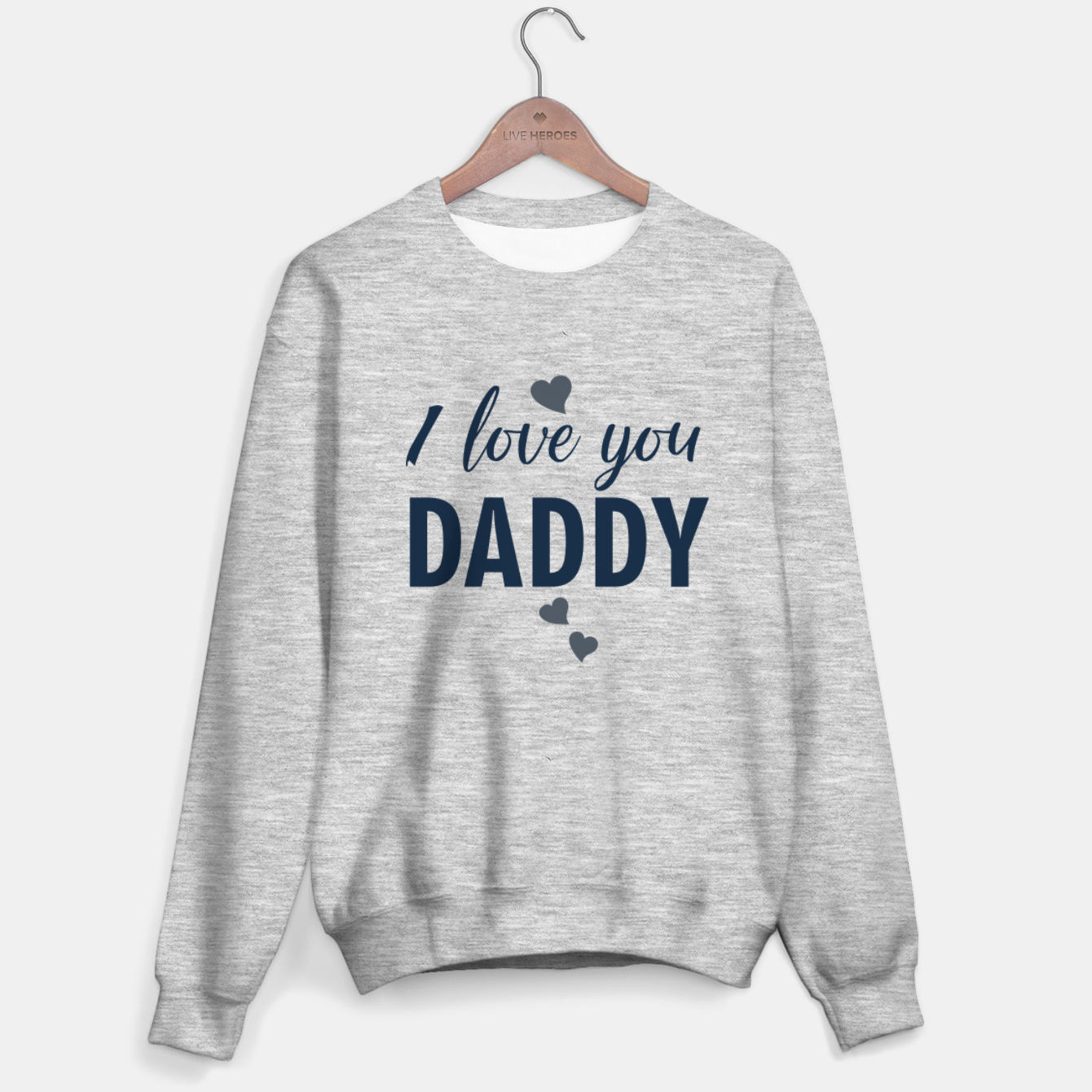 Image of I love you DADDY typographic print for all loving fathers Sweater regular - Live Heroes