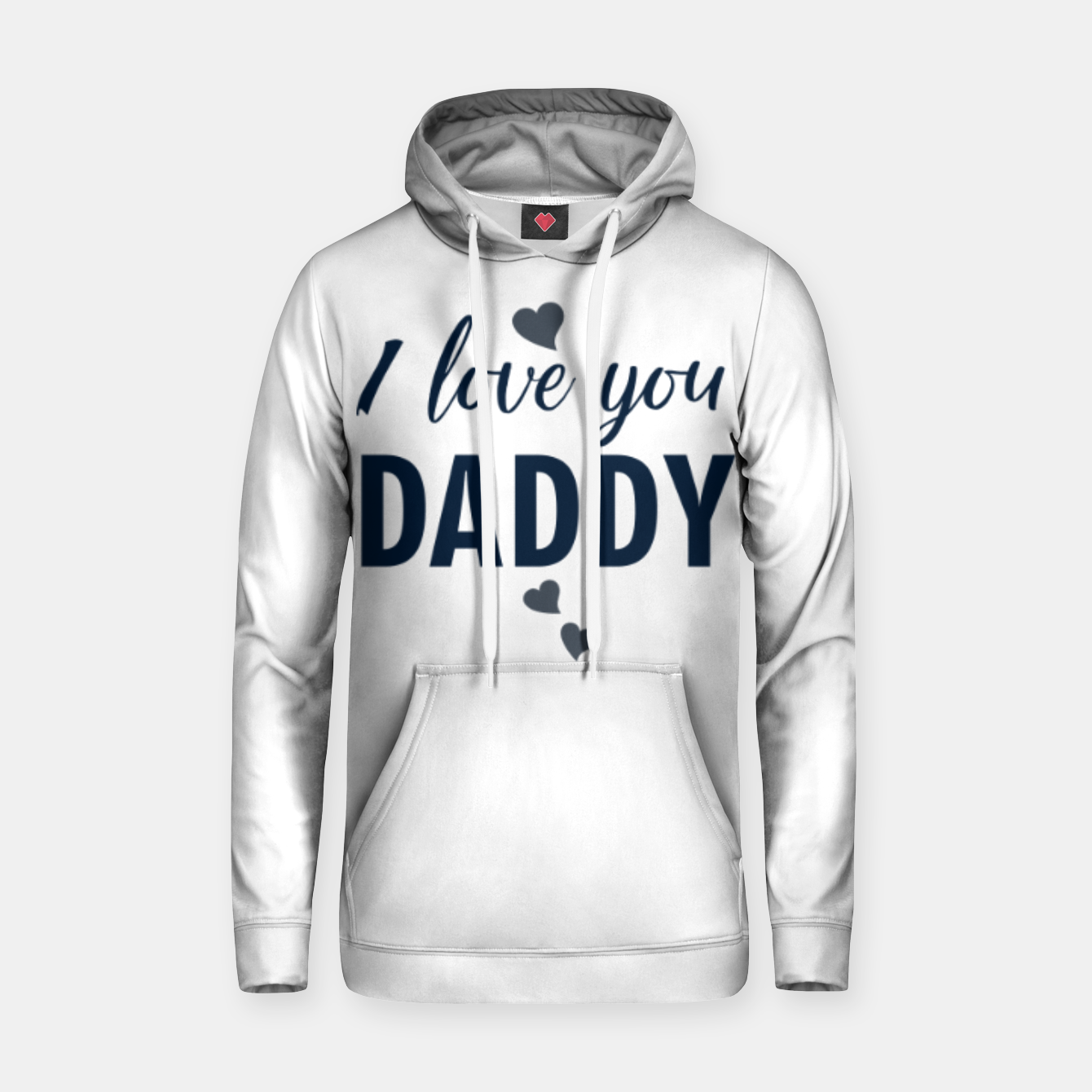 Image of I love you DADDY typographic print for all loving fathers Hoodie - Live Heroes