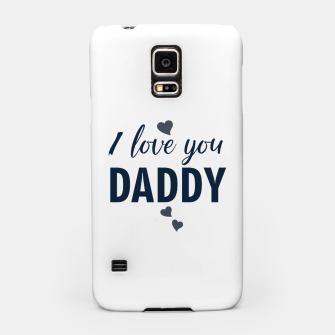 Thumbnail image of I love you DADDY typographic print for all loving fathers Samsung Case, Live Heroes
