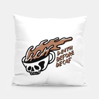 Miniatur Death Before Decaf Pillow, Live Heroes