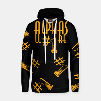 Thumbnail image of All Alphas Are #1 Hoodie, Live Heroes
