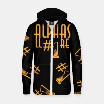 Thumbnail image of All Alphas Are #1 Zip up hoodie, Live Heroes