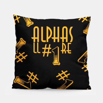 Miniaturka All Alphas Are #1 Pillow, Live Heroes