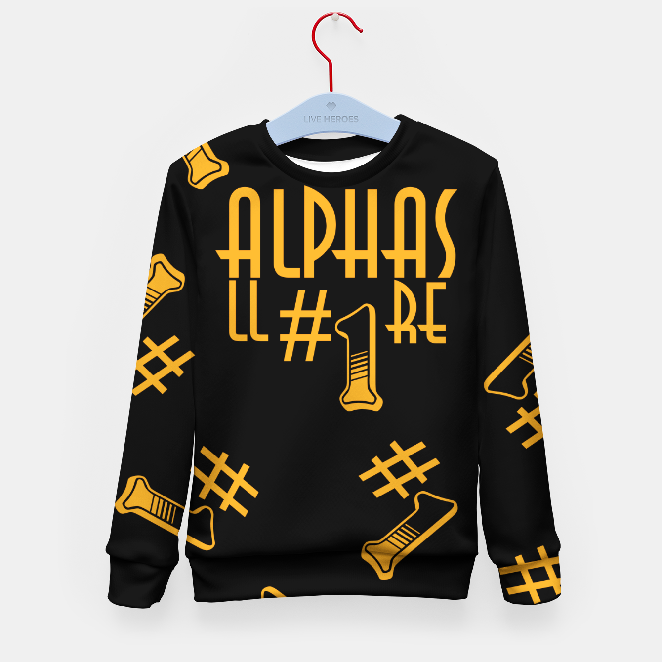 Zdjęcie All Alphas Are #1 Kid's sweater - Live Heroes