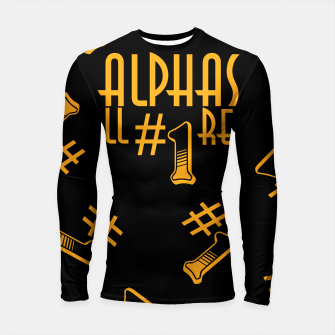 All Alphas Are #1 Longsleeve rashguard  obraz miniatury