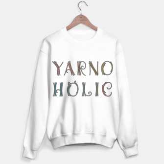 Thumbnail image of Yarnoholic: every scrap of yarn matters [B] Sweater regular, Live Heroes