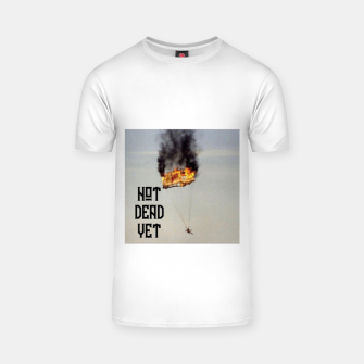 Thumbnail image of NOT DEAD YET T-shirt, Live Heroes