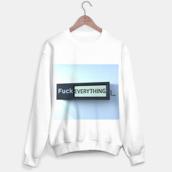 Thumbnail image of f*ck everything Sweater regular, Live Heroes