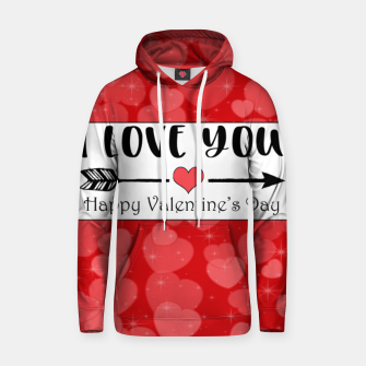 Miniaturka I Love You - Happy Valentine's day Sweat à capuche , Live Heroes