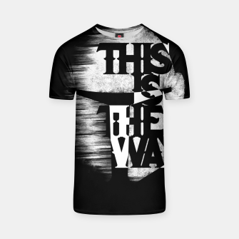 Thumbnail image of This is the way T-shirt, Live Heroes