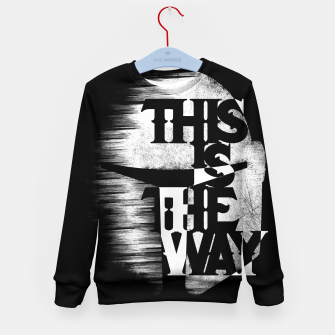 Thumbnail image of This is the way Kid's sweater, Live Heroes