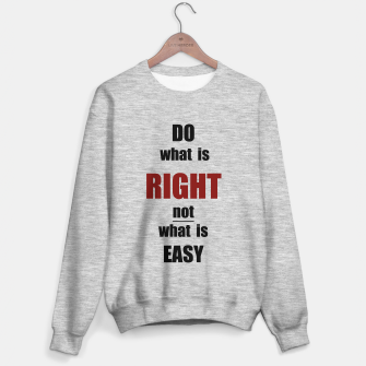 Thumbnail image of Do what is right, black text Sweater regular, Live Heroes