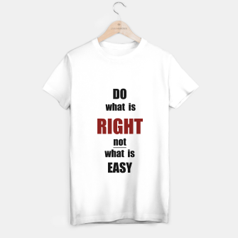 Thumbnail image of Do what is right, black text T-shirt regular, Live Heroes