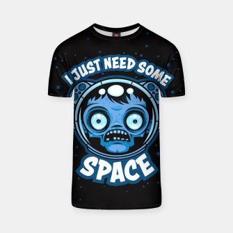 Thumbnail image of Zombie Astronaut Needs Some Space T-shirt, Live Heroes