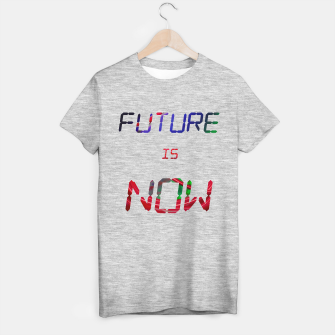 Thumbnail image of Future is now T-shirt regular, Live Heroes
