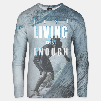 Thumbnail image of Just living is not enough Unisex sweater, Live Heroes