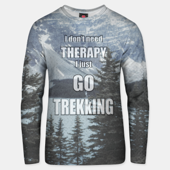 Thumbnail image of I don't need therapy, I go trekking Unisex sweater, Live Heroes