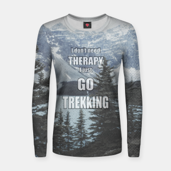 Thumbnail image of I don't need therapy, I go trekking Women sweater, Live Heroes