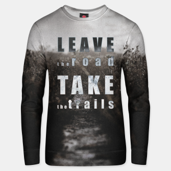 Thumbnail image of Leave the roads, take the trails Unisex sweater, Live Heroes