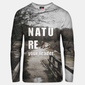 Thumbnail image of Let Nature be your leader Unisex sweater, Live Heroes