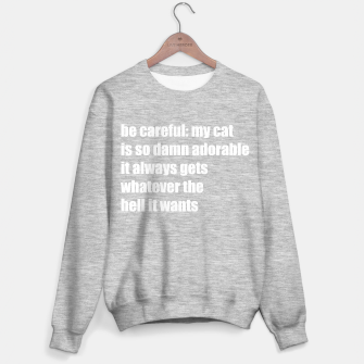 Thumbnail image of Be careful, my cat is adorable Sweater regular, Live Heroes