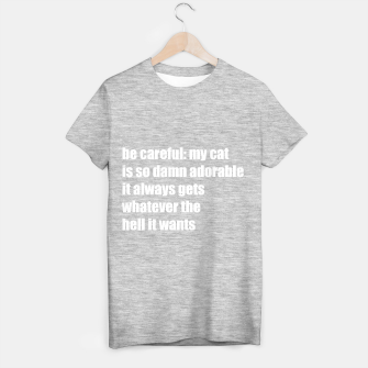 Thumbnail image of Be careful, my cat is adorable T-shirt regular, Live Heroes