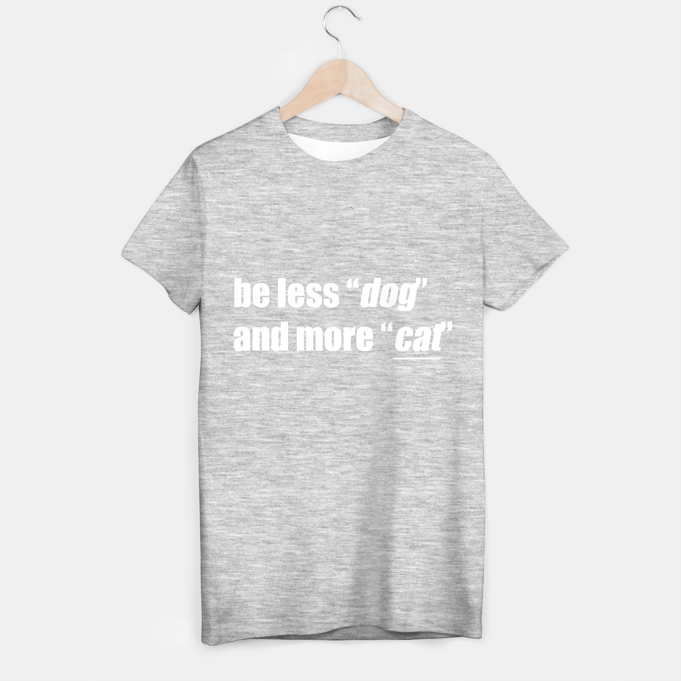 Image of Be less 'dog' and more 'cat' T-shirt regular - Live Heroes