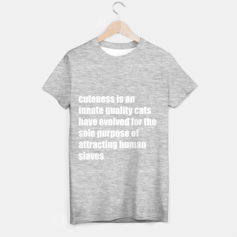 Thumbnail image of Quote about cat's cuteness T-shirt regular, Live Heroes