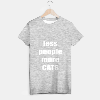 Thumbnail image of Less people, More cats T-shirt regular, Live Heroes