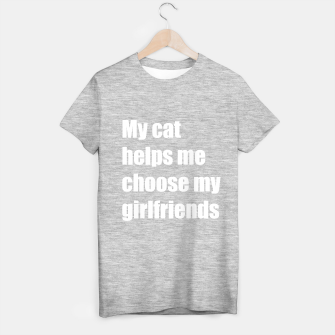Thumbnail image of My cat helps me choose my girlfriend T-shirt regular, Live Heroes
