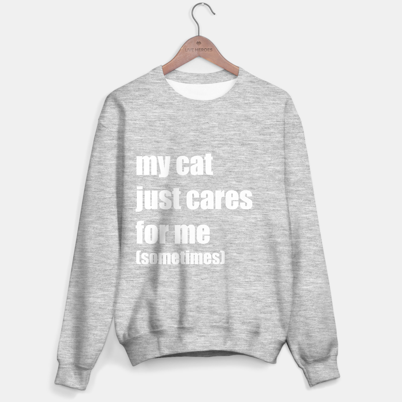 Image of My cat just cares for me Sweater regular - Live Heroes