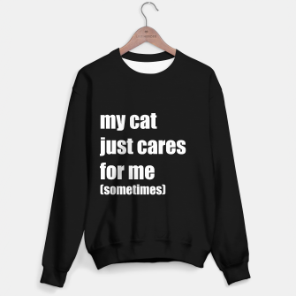 Thumbnail image of My cat just cares for me Sweater regular, Live Heroes