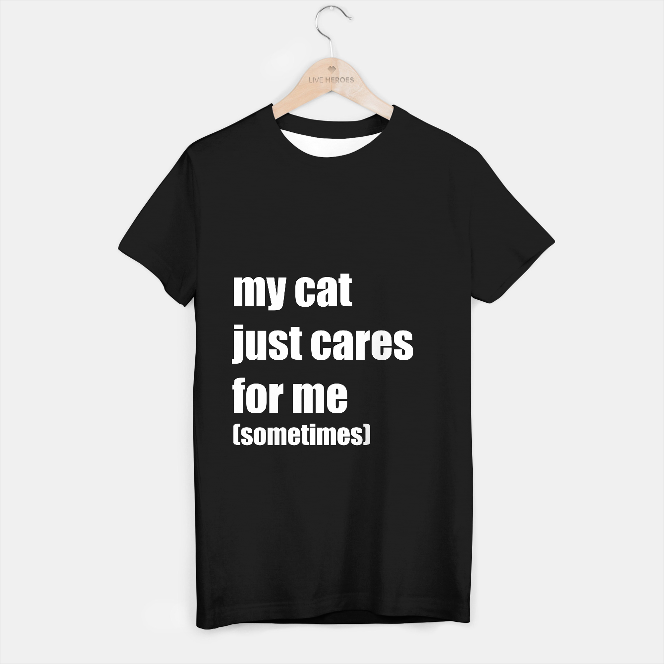Image of My cat just cares for me T-shirt regular - Live Heroes