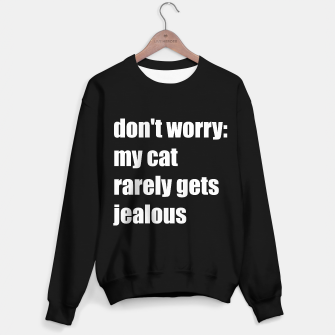 Thumbnail image of Don't worry: my cat rarely gets jealous Sweater regular, Live Heroes